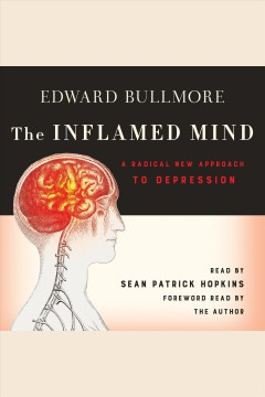The inflamed mind : a radical new approach to depression / Edward Bullmore. - Edward Bullmore.