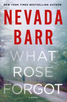 What Rose forgot /  Nevada Barr. - Nevada Barr.