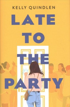 Late to the party /  Kelly Quindlen - Kelly Quindlen