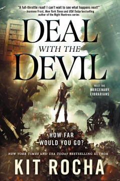 Deal with the Devil : a Mercenary Librarians novel / Kit Rocha.