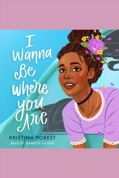 I wanna be where you are /  Kristina Forest.