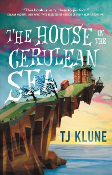 The house in the Cerulean Sea /  TJ Klune.