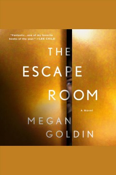 The escape room : a novel / Megan Goldin.
