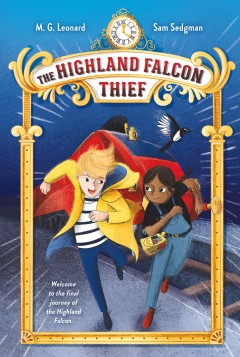 The Highland falcon thief /  M. G. Leonard and Sam Sedgman ; illustrated by Elisa Paganelli. - M. G. Leonard and Sam Sedgman ; illustrated by Elisa Paganelli.