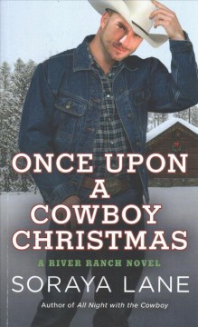 Once upon a cowboy Christmas /  Soraya Lane.