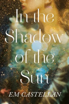 In the shadow of the sun /  E.M. Castellan.