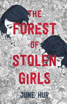 The forest of stolen girls /  June Hur. - June Hur.