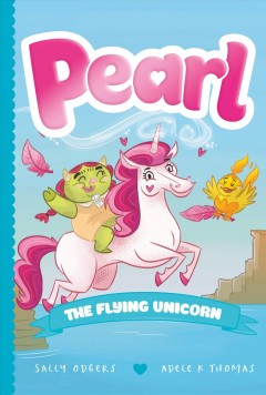 Pearl the flying unicorn /  Sally Odgers ; illustrations by Adele K Thomas. - Sally Odgers ; illustrations by Adele K Thomas.