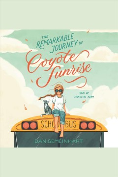 44a883dd542ba7 The remarkable journey of Coyote Sunrise   Dan Gemeinhart.