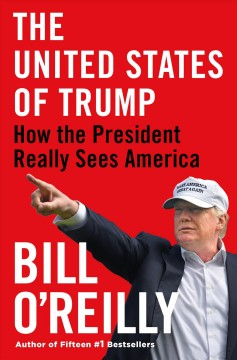 The United States Of Trump / Bill O'Reilly - Bill O'Reilly