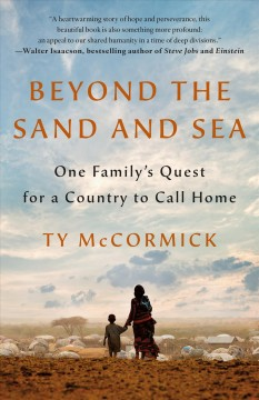 Beyond the sand and sea : one family's quest for a country to call home / Ty McCormick. - Ty McCormick.