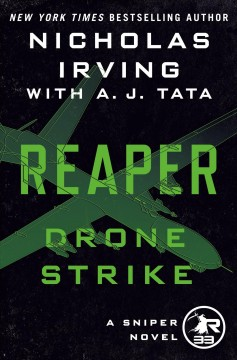 Drone strike : a sniper novel  / Nicholas Irving ; with A. J. Tata.