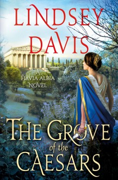 The grove of the Caesars /  Lindsey Davis.