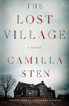 The lost village /  Camilla Sten. - Camilla Sten.