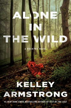 Alone in the wild : a Rockton novel / Kelley Armstrong.
