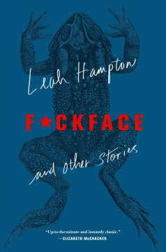 F*ckface : and other stories / by Leah Hampton.
