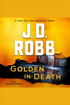 Golden in death /  J. D. Robb. - J. D. Robb.