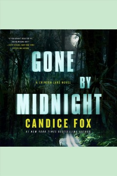 Gone by midnight /  Candice Fox. - Candice Fox.