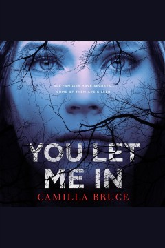 You let me in /  Camilla Bruce. - Camilla Bruce.