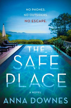 The safe place : a novel / Anna Downes.