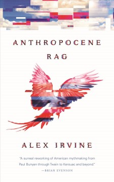 Anthropocene rag /  Alex Irvine.