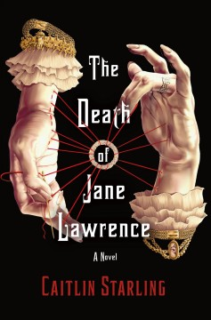 The death of Jane Lawrence /  Caitlin Starling. - Caitlin Starling.