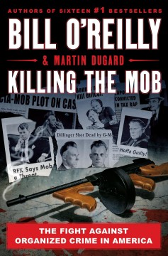 Killing The Mob / Bill O'Reilly and Martin Dugard