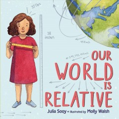 Our world is relative /  Julia Sooy ; illustrated by Molly Walsh. - Julia Sooy ; illustrated by Molly Walsh.