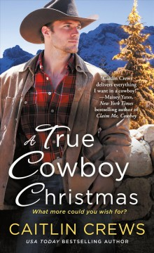 A true cowboy Christmas /  Caitlin Crews.