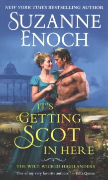 It's getting Scot in here /  Suzanne Enoch.