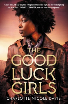 The good luck girls /  Charlotte Nicole Davis. - Charlotte Nicole Davis.