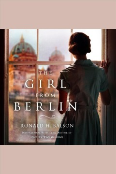 The girl from Berlin /  Ronald H. Balson. - Ronald H. Balson.
