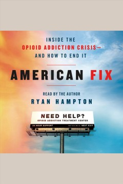 American Fix : Inside the Opioid Addiction Crisis--and How to End It / Ryan Hampton. - Ryan Hampton.