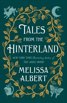 Tales from the Hinterland /  Althea Proserpine ; collected by Melissa Albert ; illustrated by Jim Tierney. - Althea Proserpine ; collected by Melissa Albert ; illustrated by Jim Tierney.