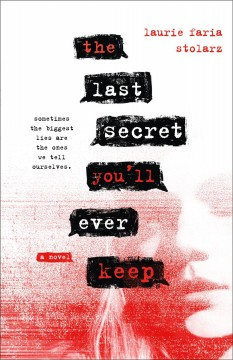 The last secret you'll ever keep /  Laurie Faria Stolarz. - Laurie Faria Stolarz.