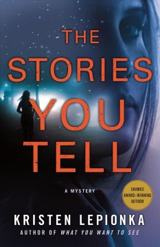 The stories you tell /  Kristen Lepionka.