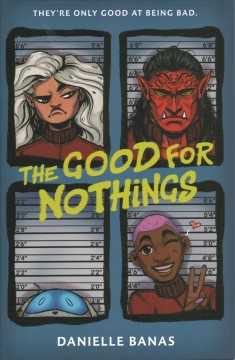 The good for nothings /  Danielle Banas. - Danielle Banas.