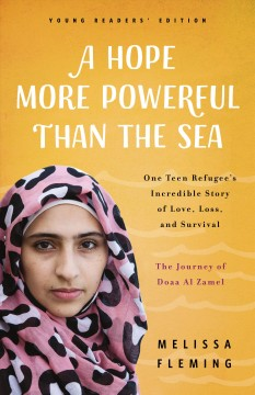 A hope more powerful than the sea : one teen refugee's incredible story of love, loss, and survival / Melissa Fleming. - Melissa Fleming.