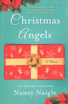 Christmas angels /  Nancy Naigle. - Nancy Naigle.