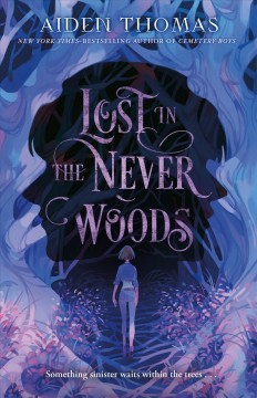 Lost in the Never Woods /  Aiden Thomas. - Aiden Thomas.