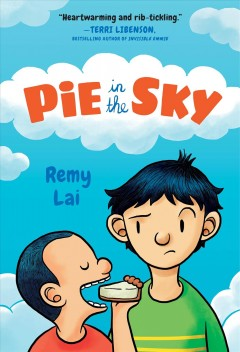 Pie in the sky /  Remy Lai. - Remy Lai.