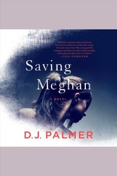 Saving Meghan : a novel / D.J. Palmer.