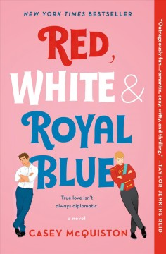 Red, white & royal blue : a novel / Casey McQuiston.