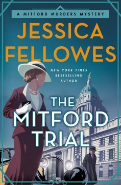 The Mitford trial /  Jessica Fellowes. - Jessica Fellowes.