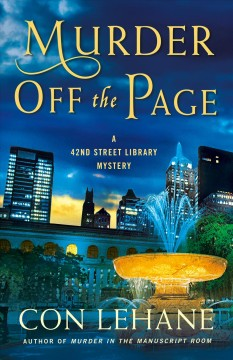 Murder off the page : a 42nd Street library mystery / Con Lehane.