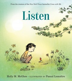 Listen /  Holly M. McGhee ; illustrated by Pascal Lemaître. - Holly M. McGhee ; illustrated by Pascal Lemaître.