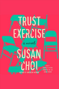 Trust exercise : a novel / Susan Choi.