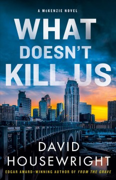 What doesn't kill us /  David Housewright. - David Housewright.