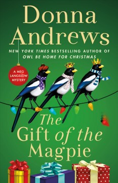 The gift of the magpie : a Meg Langslow mystery / Donna Andrews.