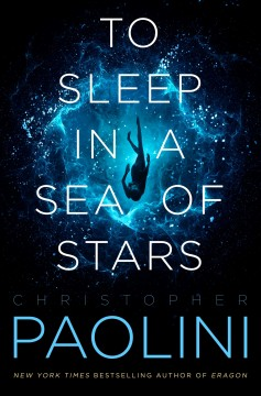 To Sleep In A Sea Of Stars / Christopher Paolini - Christopher Paolini